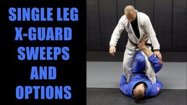 Single Leg X-Guard Sweeps & Options